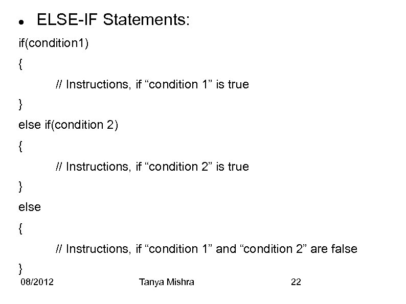 "ELSE-IF Statements: if(condition 1) { // Instructions, if ""condition 1"" is true }"