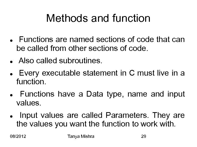 Methods and function Functions are named sections of code that can be called from