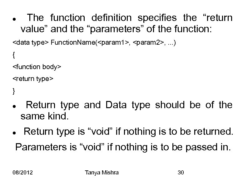"The function definition specifies the ""return value"" and the ""parameters"" of the function:"