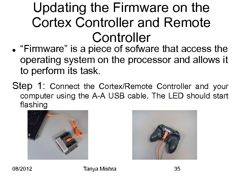 "Updating the Firmware on the Cortex Controller and Remote Controller ""Firmware"" is a piece"
