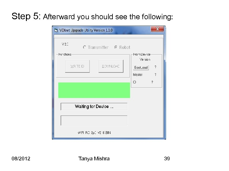 Step 5: Afterward you should see the following: 08/2012 Tanya Mishra 39