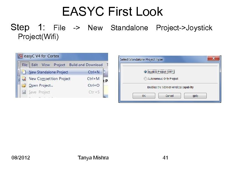 EASYC First Look Step 1: File -> New Standalone Project->Joystick Project(Wifi) 08/2012 Tanya Mishra
