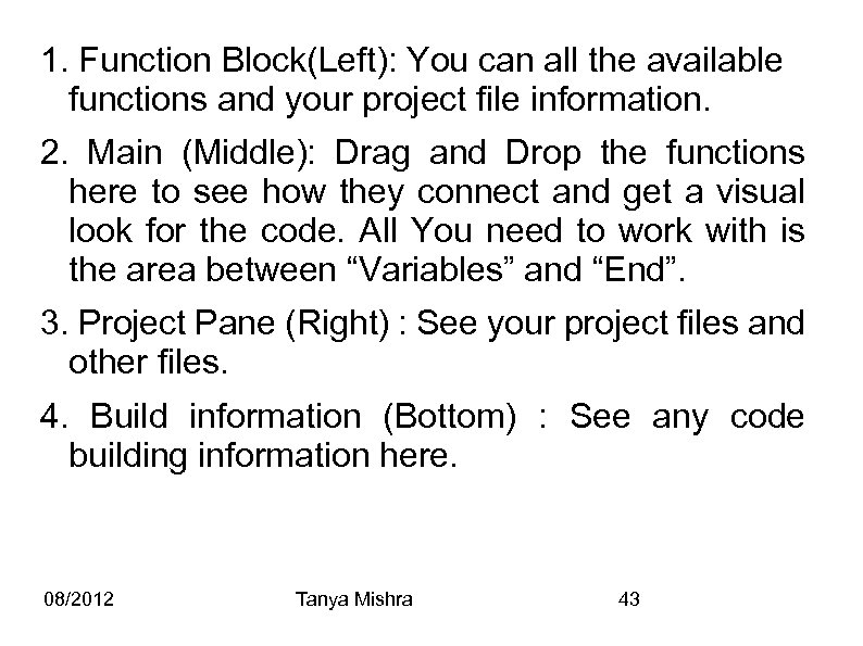 1. Function Block(Left): You can all the available functions and your project file information.