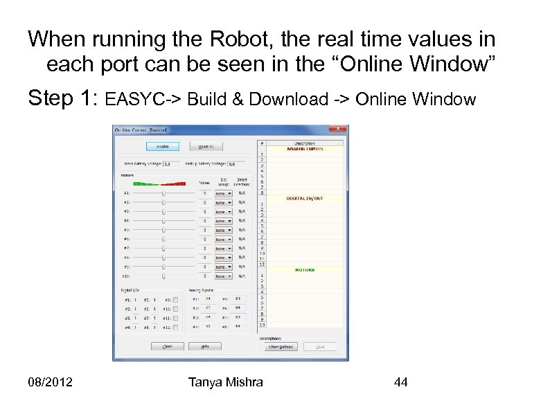 When running the Robot, the real time values in each port can be seen