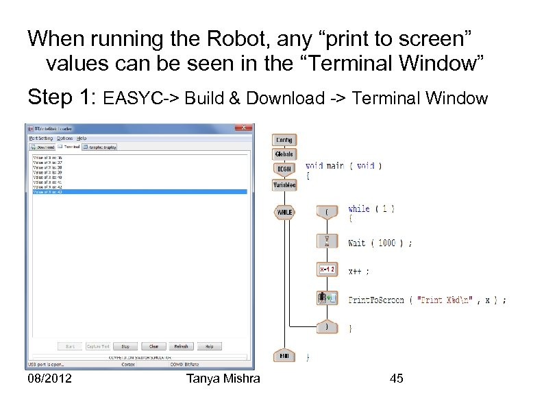 "When running the Robot, any ""print to screen"" values can be seen in the"
