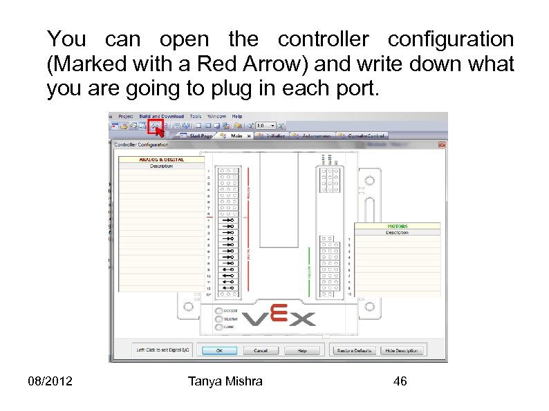 You can open the controller configuration (Marked with a Red Arrow) and write down