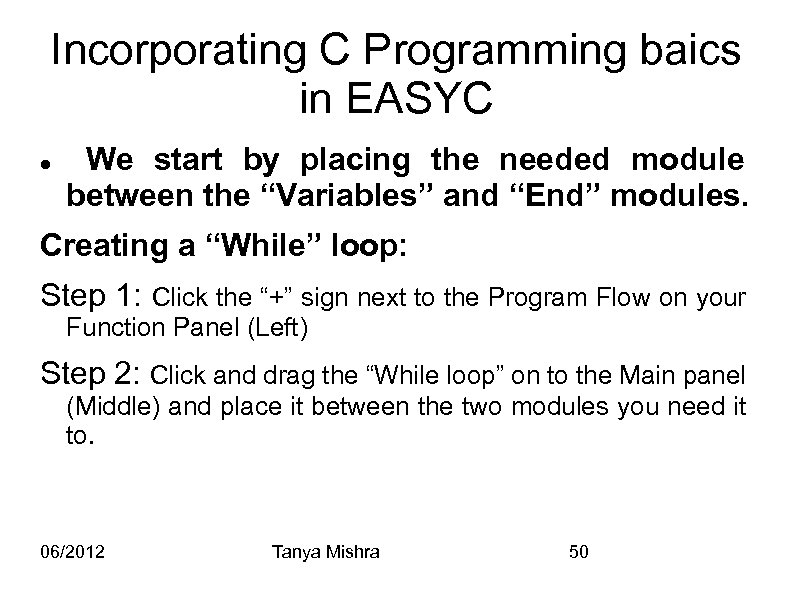 Incorporating C Programming baics in EASYC We start by placing the needed module between