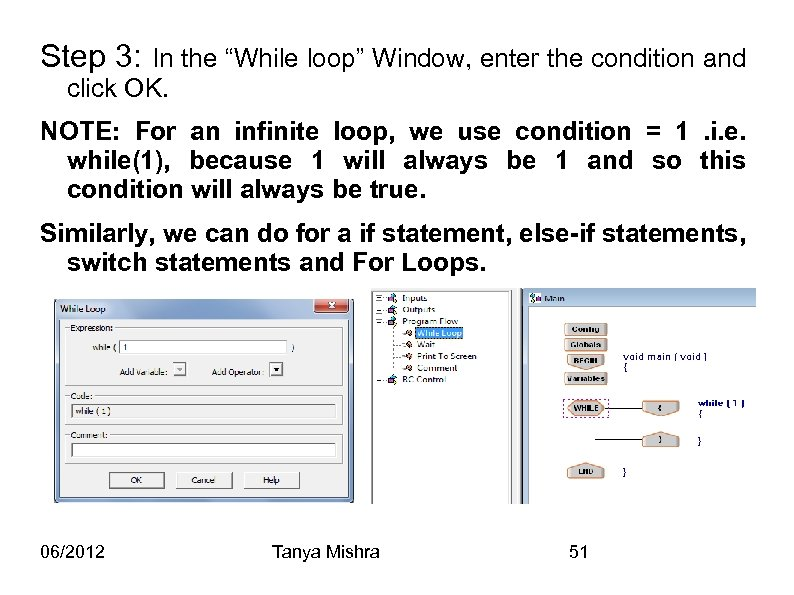 "Step 3: In the ""While loop"" Window, enter the condition and click OK. NOTE:"