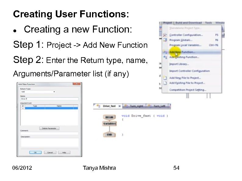 Creating User Functions: Creating a new Function: Step 1: Project -> Add New Function