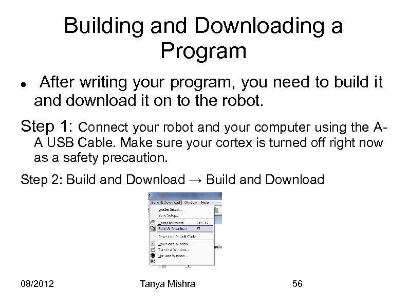 Building and Downloading a Program After writing your program, you need to build it