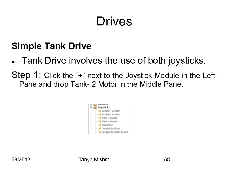 Drives Simple Tank Drive involves the use of both joysticks. Step 1: Click the