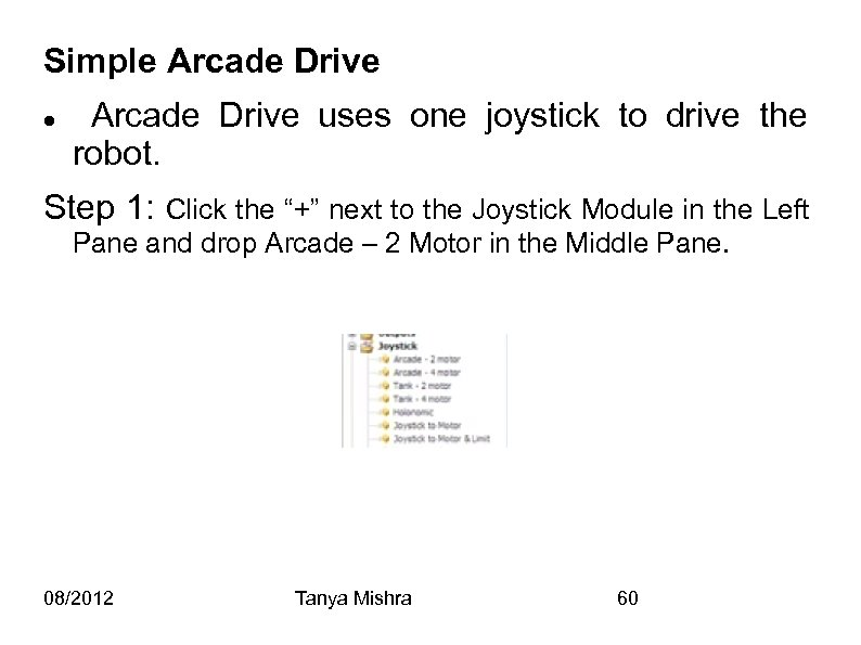 Simple Arcade Drive uses one joystick to drive the robot. Step 1: Click the