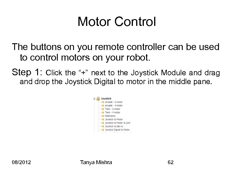 Motor Control The buttons on you remote controller can be used to control motors