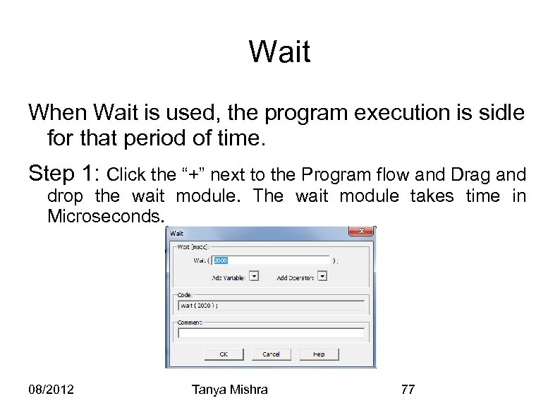 Wait When Wait is used, the program execution is sidle for that period of