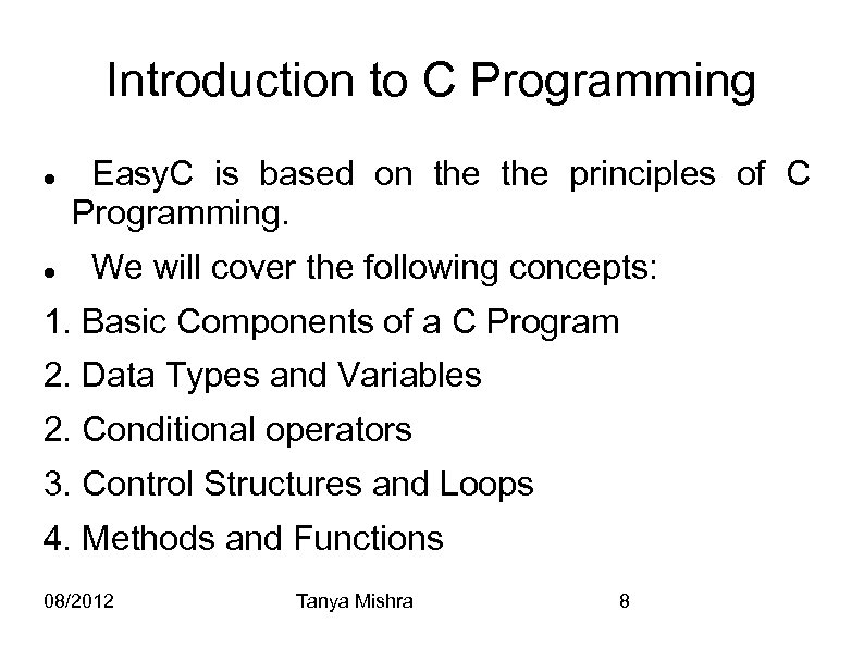 Introduction to C Programming Easy. C is based on the principles of C Programming.