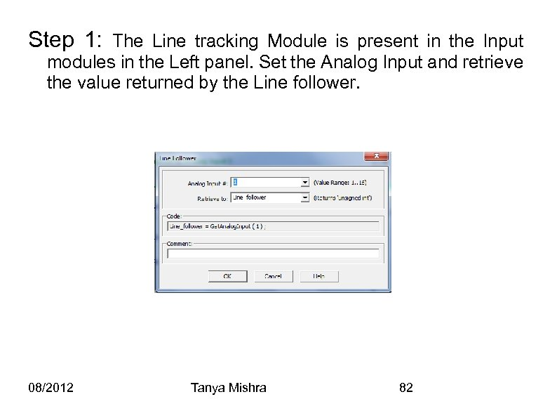 Step 1: The Line tracking Module is present in the Input modules in the