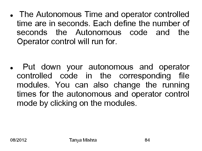 The Autonomous Time and operator controlled time are in seconds. Each define the