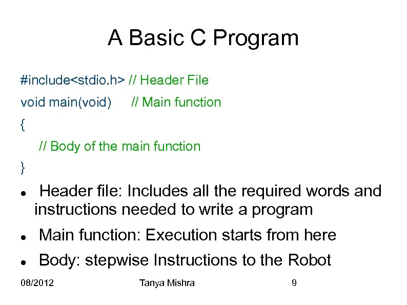 A Basic C Program #include<stdio. h> // Header File void main(void) // Main function