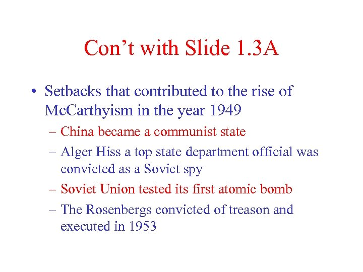 Con't with Slide 1. 3 A • Setbacks that contributed to the rise of