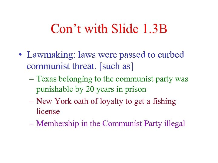 Con't with Slide 1. 3 B • Lawmaking: laws were passed to curbed communist