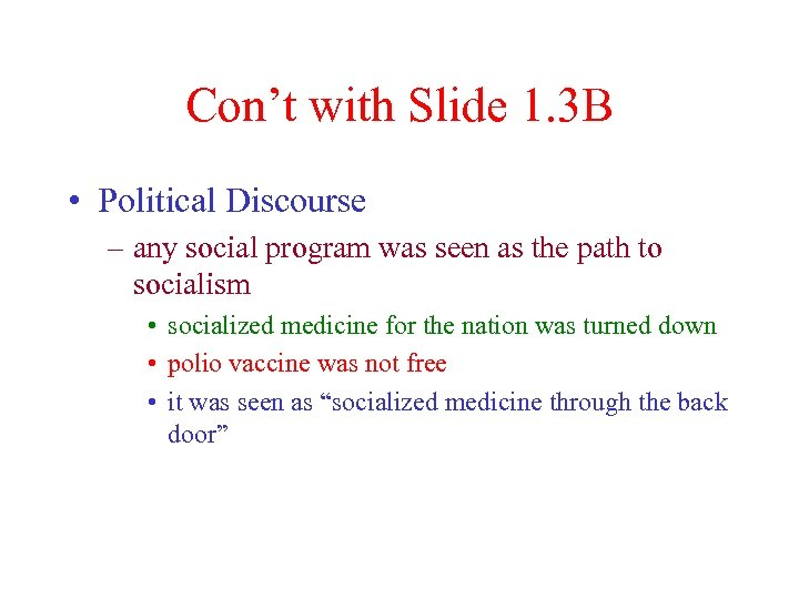 Con't with Slide 1. 3 B • Political Discourse – any social program was