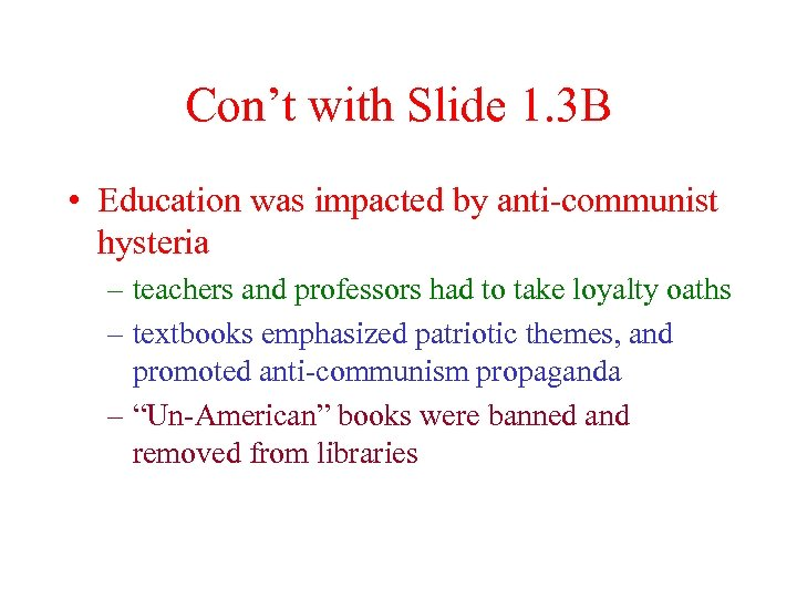 Con't with Slide 1. 3 B • Education was impacted by anti-communist hysteria –