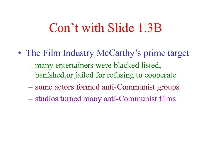 Con't with Slide 1. 3 B • The Film Industry Mc. Carthy's prime target