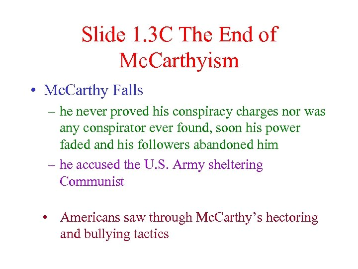 Slide 1. 3 C The End of Mc. Carthyism • Mc. Carthy Falls –