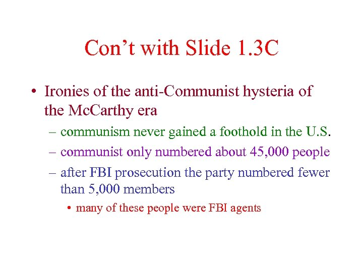 Con't with Slide 1. 3 C • Ironies of the anti-Communist hysteria of the