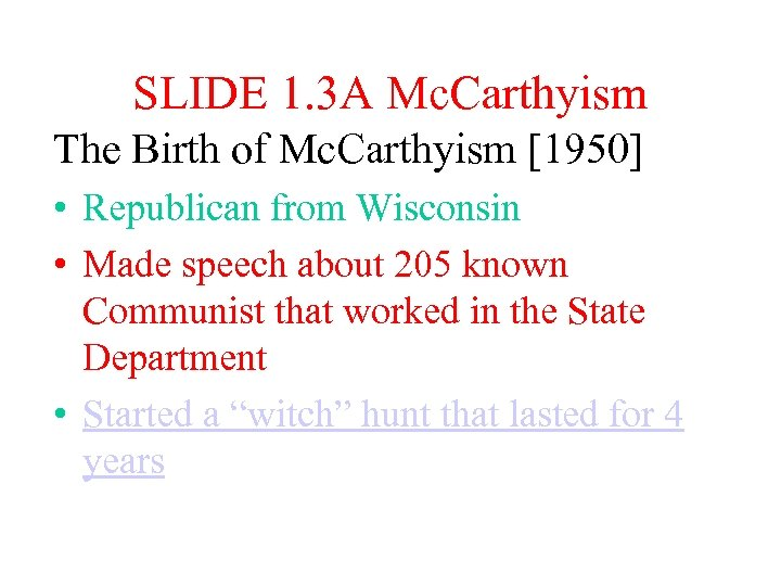 SLIDE 1. 3 A Mc. Carthyism The Birth of Mc. Carthyism [1950] • Republican