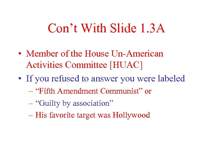 Con't With Slide 1. 3 A • Member of the House Un-American Activities Committee