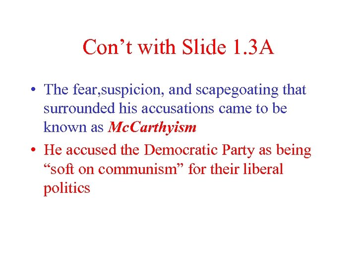 Con't with Slide 1. 3 A • The fear, suspicion, and scapegoating that surrounded