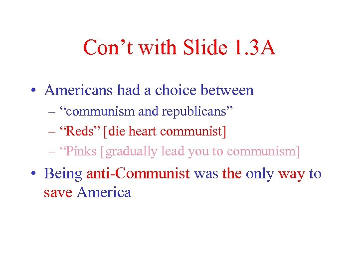 "Con't with Slide 1. 3 A • Americans had a choice between – ""communism"