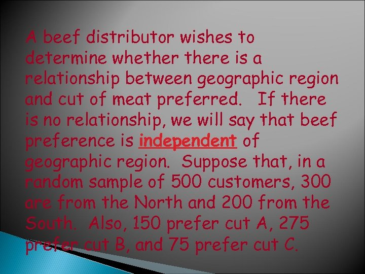 A beef distributor wishes to determine whethere is a relationship between geographic region and