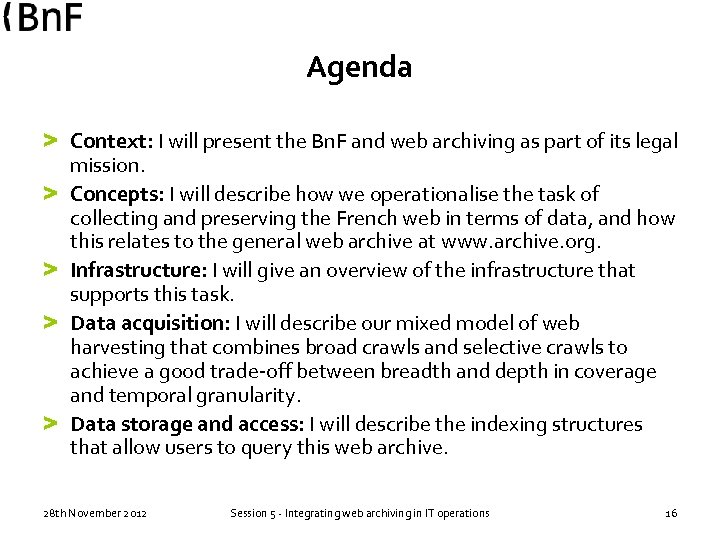 Agenda > Context: I will present the Bn. F and web archiving as part