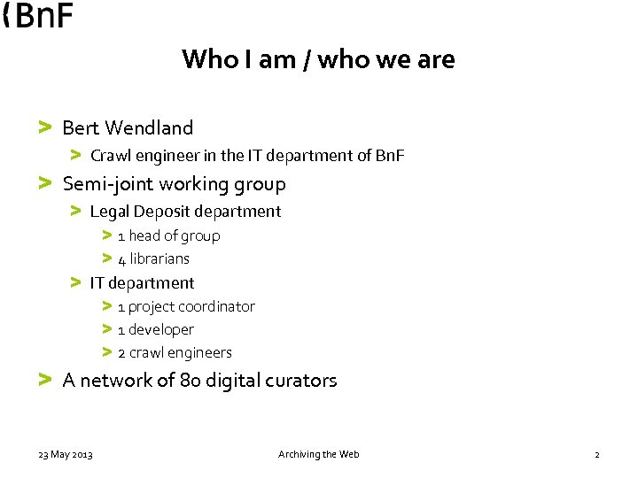 Who I am / who we are > Bert Wendland > Crawl engineer in