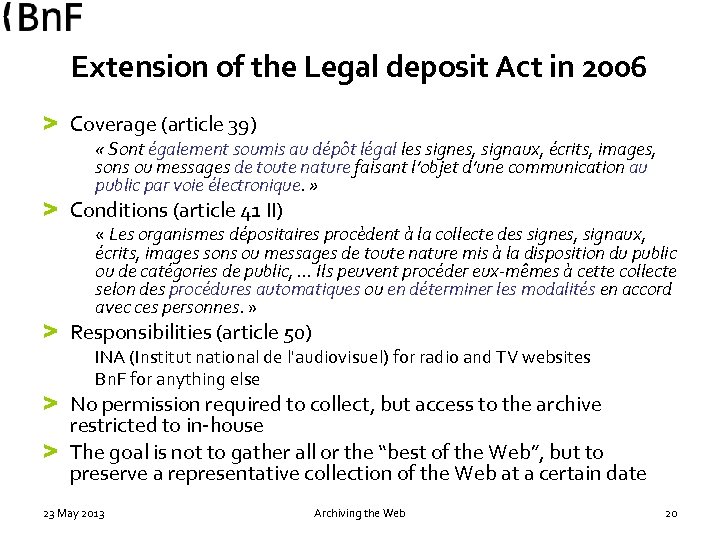 Extension of the Legal deposit Act in 2006 > Coverage (article 39) « Sont