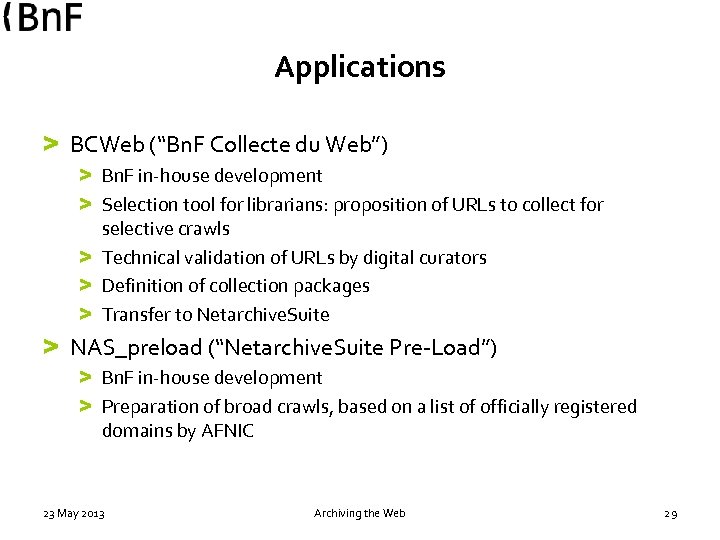 "Applications > BCWeb (""Bn. F Collecte du Web"") > Bn. F in-house development >"