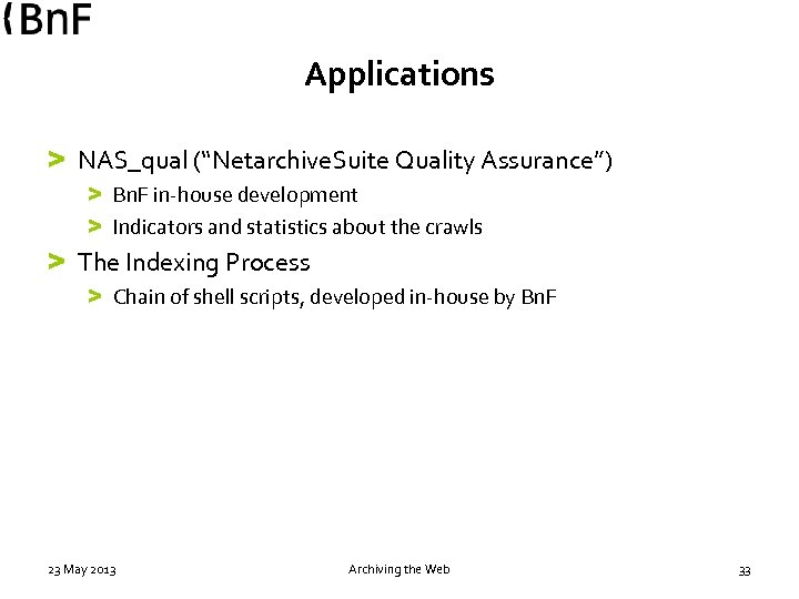 "Applications > NAS_qual (""Netarchive. Suite Quality Assurance"") > Bn. F in-house development > Indicators"