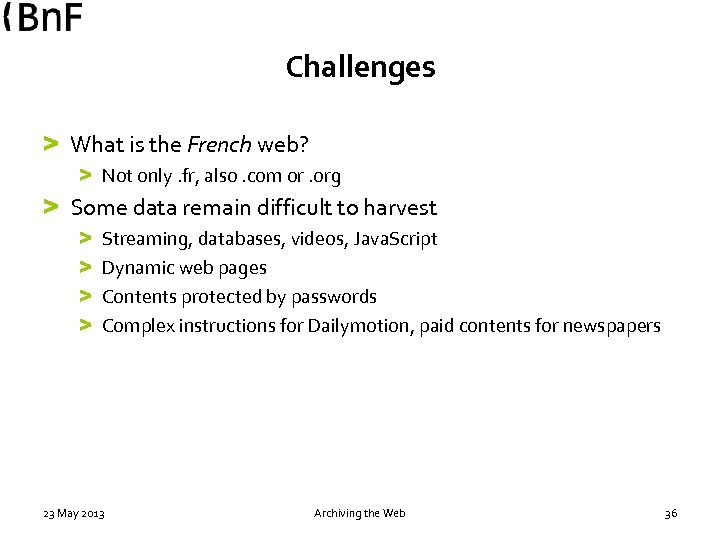 Challenges > What is the French web? > Not only. fr, also. com or.