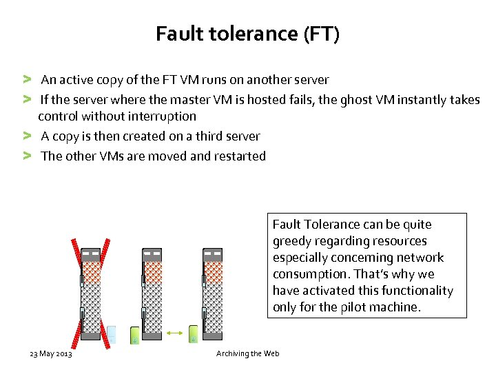 Fault tolerance (FT) > An active copy of the FT VM runs on another