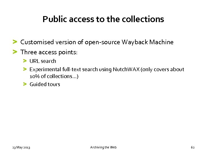 Public access to the collections > Customised version of open-source Wayback Machine > Three