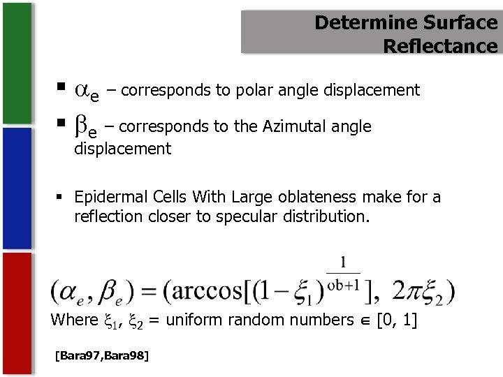 Determine Surface Reflectance § e – corresponds to polar angle displacement § e –