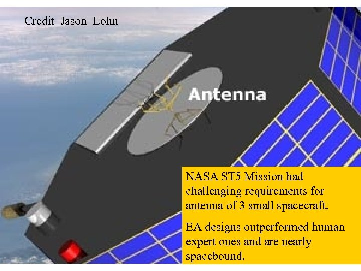 Credit Jason Lohn NASA ST 5 Mission had challenging requirements for antenna of 3
