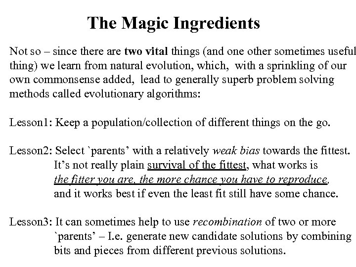 The Magic Ingredients Not so – since there are two vital things (and one