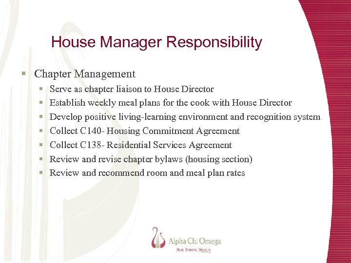 House Manager Responsibility § Chapter Management § § § § Serve as chapter liaison