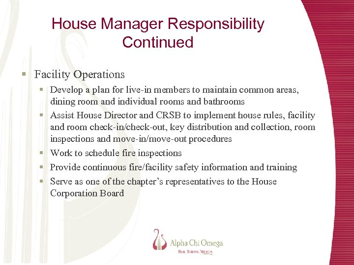House Manager Responsibility Continued § Facility Operations § Develop a plan for live-in members