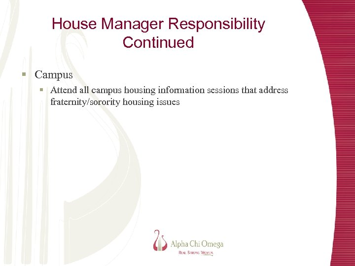 House Manager Responsibility Continued § Campus § Attend all campus housing information sessions that