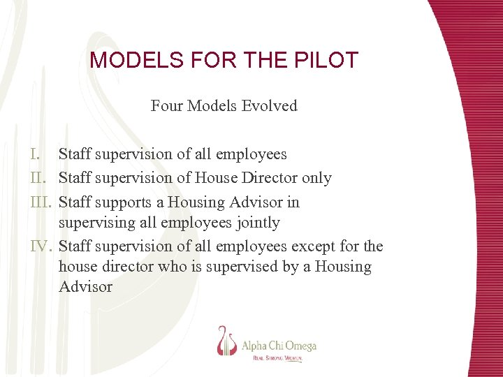 MODELS FOR THE PILOT Four Models Evolved I. Staff supervision of all employees II.