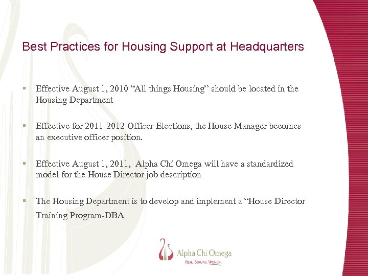 """Best Practices for Housing Support at Headquarters § Effective August 1, 2010 """"All things"""